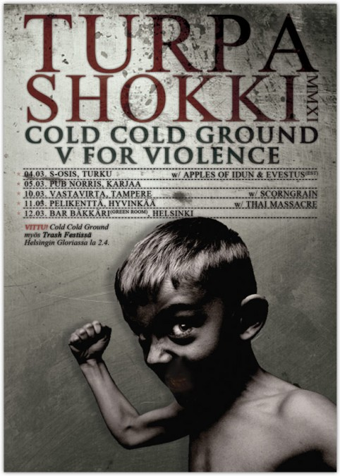 TURPASHOKKI MMXI: Cold Cold Ground and V FOR VIOLENCE tour together in March